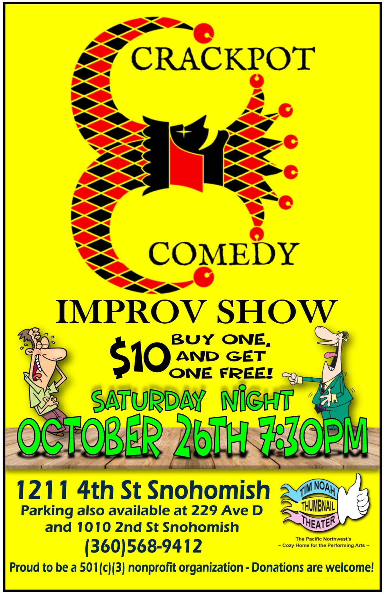 Improv Comedy Show, Saturday, October 26th, at 7:30 PM at the Tim Noah Thumbnail Theater. BOGO Offer for only $10.